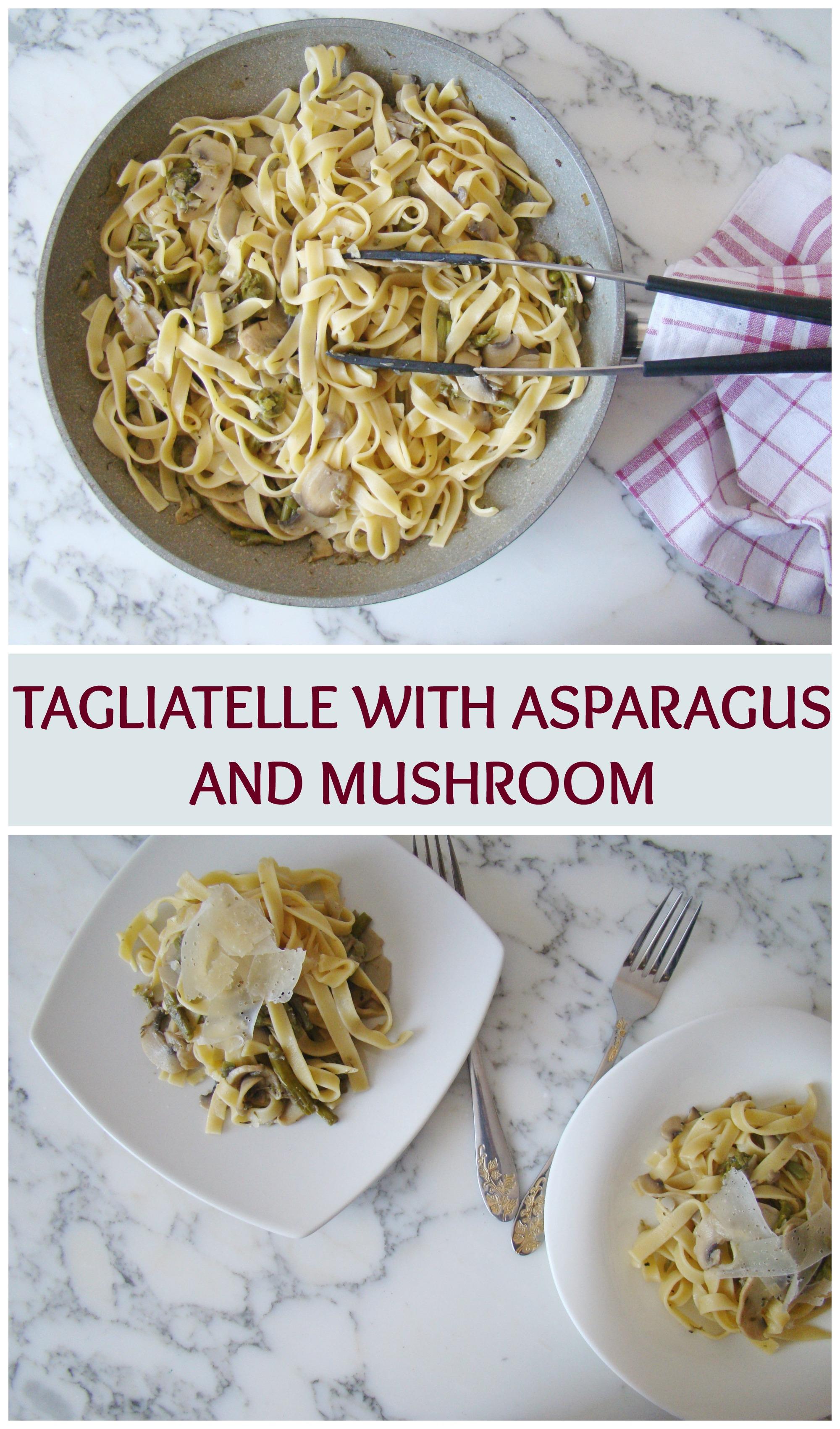 Tagliatelle with Asparagus and Mushroom
