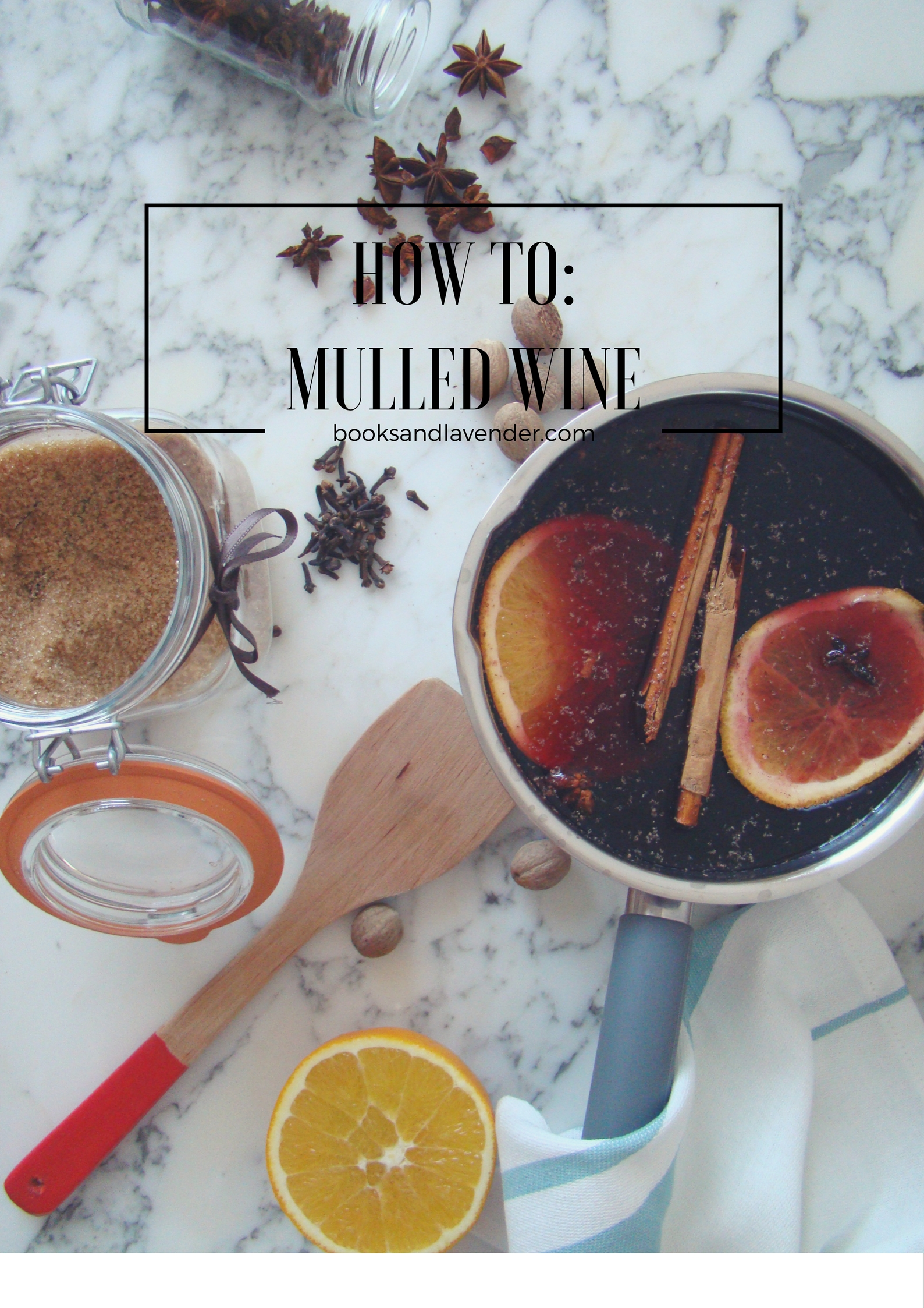 How to make mulled wine welcome to my kitchen - Make perfect mulled wine ...